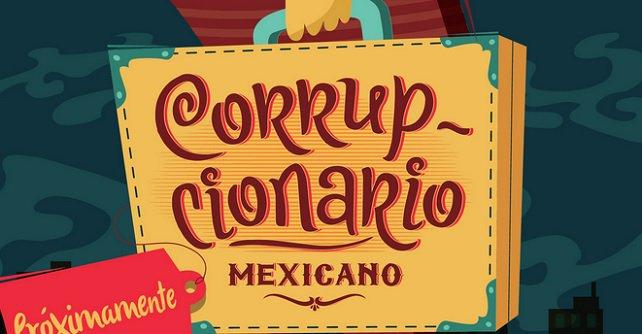"""""""Corrupcionario"""", el diccionario de la corrupción en México"""