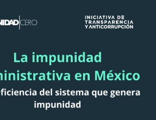 La impunidad administrativa en México: la ineficiencia del sistema que genera impunidad