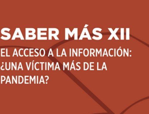 SABER MÁS XII: El acceso a la información: ¿una víctima más de la pandemia?